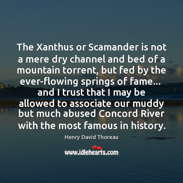The Xanthus or Scamander is not a mere dry channel and bed Image