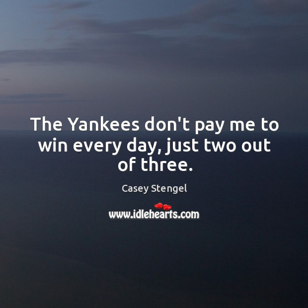 Picture Quote by Casey Stengel