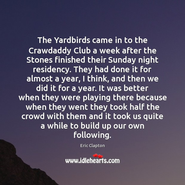 The Yardbirds came in to the Crawdaddy Club a week after the Image
