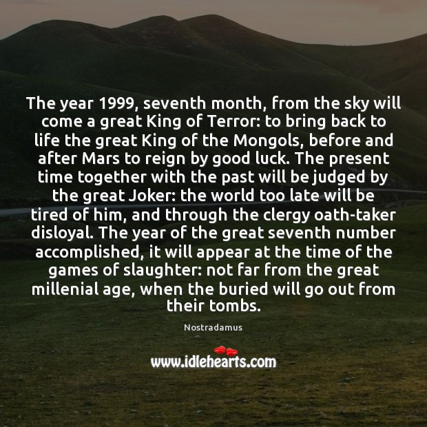 The year 1999, seventh month, from the sky will come a great King Time Together Quotes Image