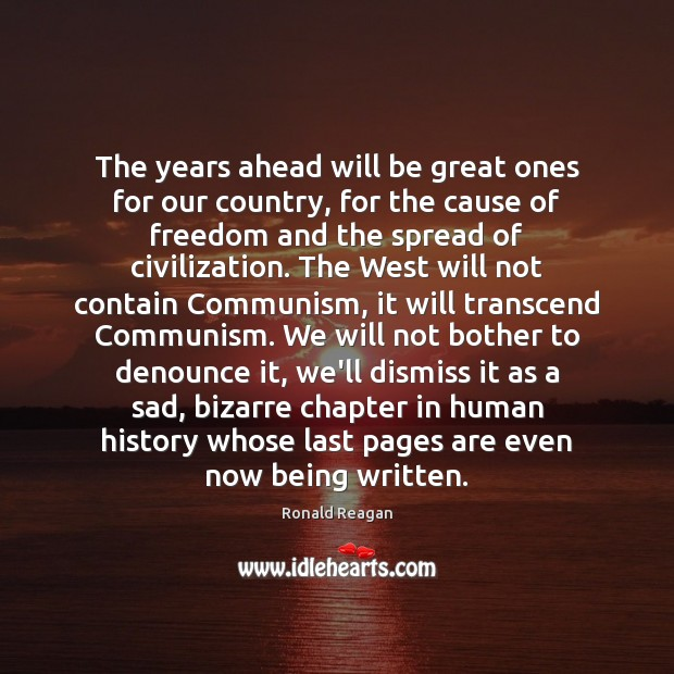 The years ahead will be great ones for our country, for the Image