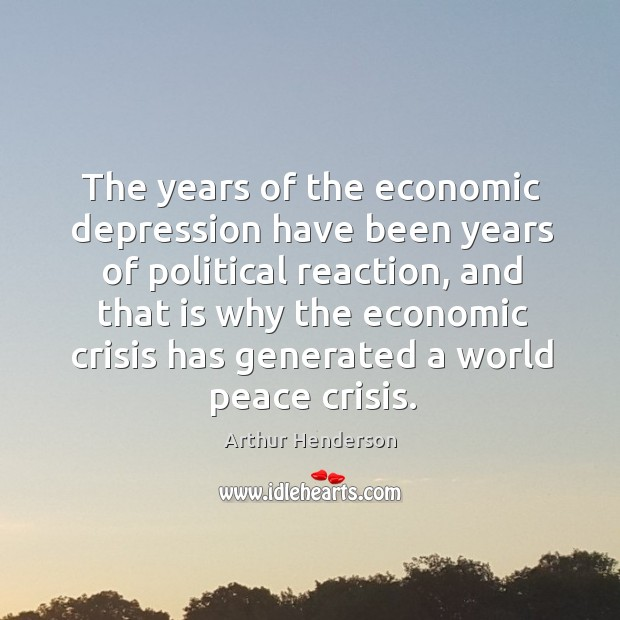 Image, The years of the economic depression have been years of political reaction
