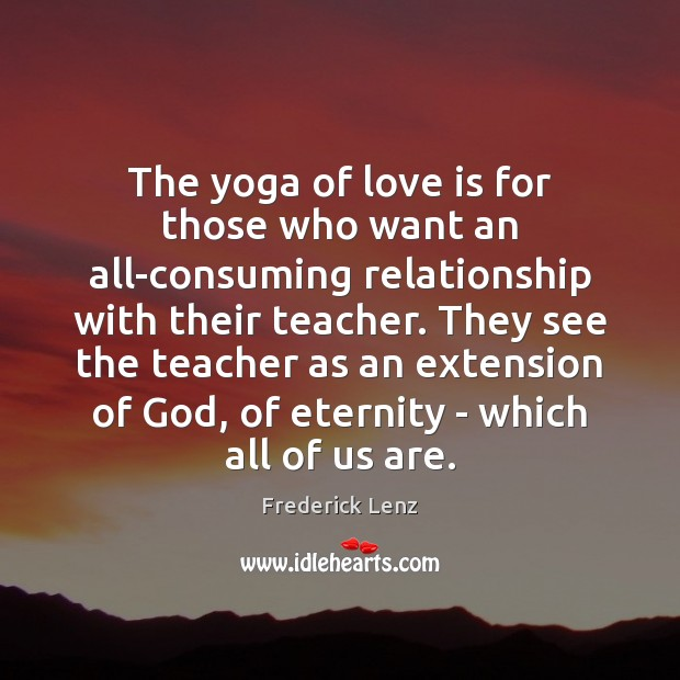 The yoga of love is for those who want an all-consuming relationship Image