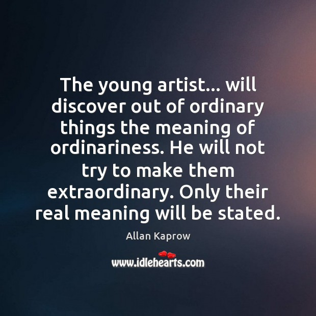 Image, The young artist… will discover out of ordinary things the meaning of
