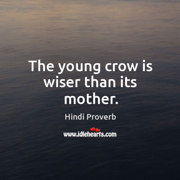 The young crow is wiser than its mother. Hindi Proverbs Image