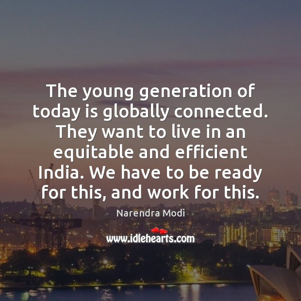 Image, The young generation of today is globally connected. They want to live