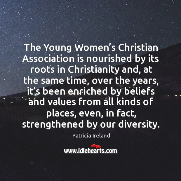 Image, The young women's christian association is nourished by its roots in christianity and