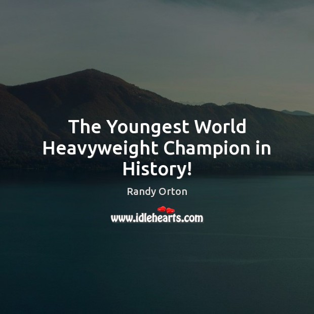 Image, The Youngest World Heavyweight Champion in History!