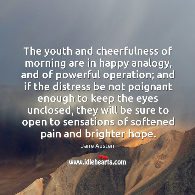 The youth and cheerfulness of morning are in happy analogy Image