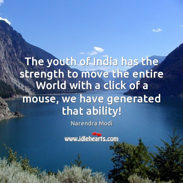 Image, The youth of India has the strength to move the entire World
