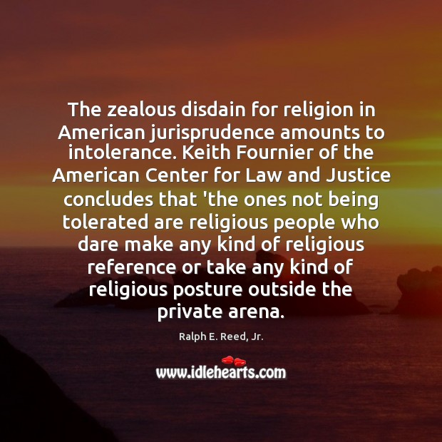 The zealous disdain for religion in American jurisprudence amounts to intolerance. Keith Image
