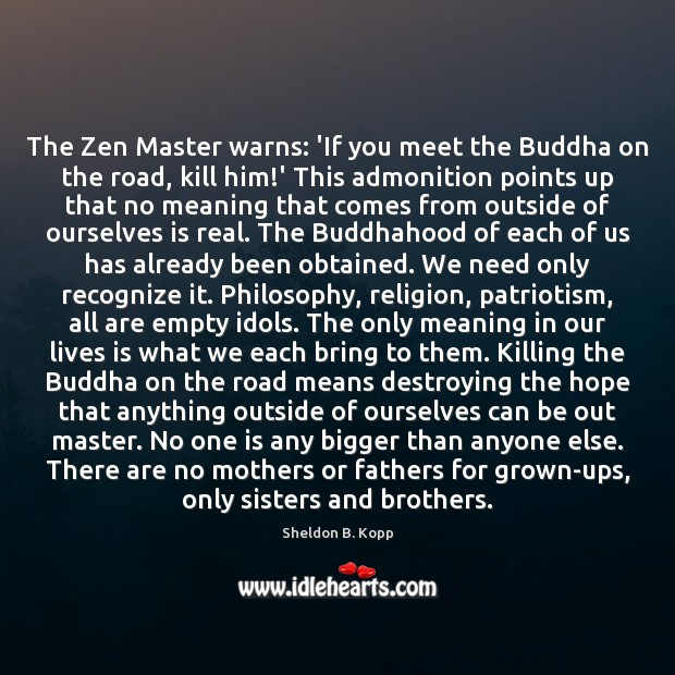 Image, The Zen Master warns: 'If you meet the Buddha on the road,
