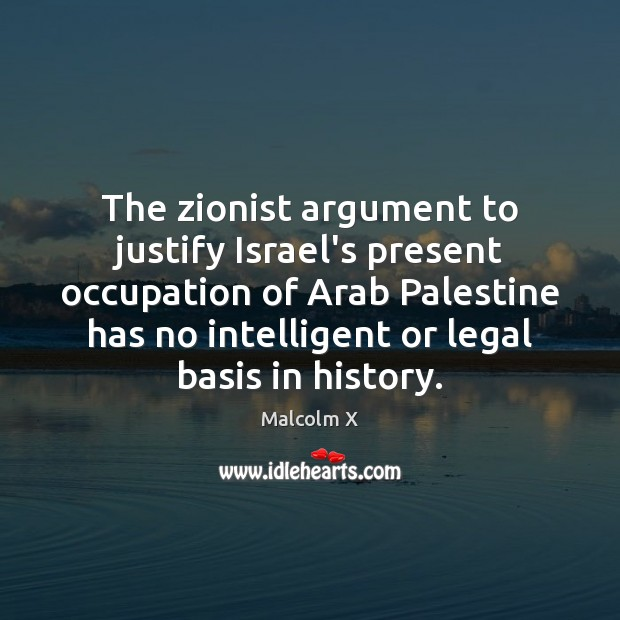 Image, The zionist argument to justify Israel's present occupation of Arab Palestine has