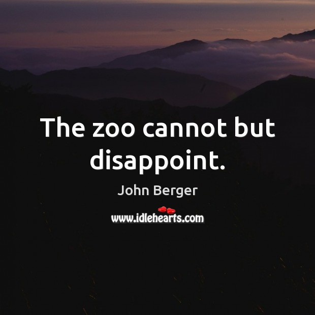 The zoo cannot but disappoint. Image