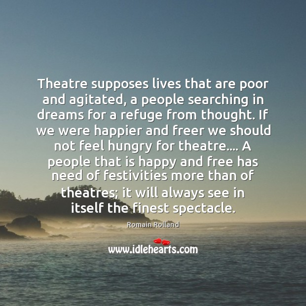 Theatre supposes lives that are poor and agitated, a people searching in Image