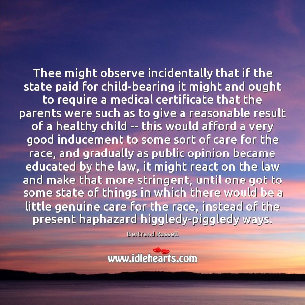 Image, Thee might observe incidentally that if the state paid for child-bearing it