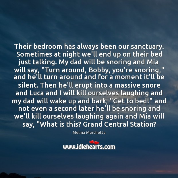 Their bedroom has always been our sanctuary. Sometimes at night we'll end Melina Marchetta Picture Quote