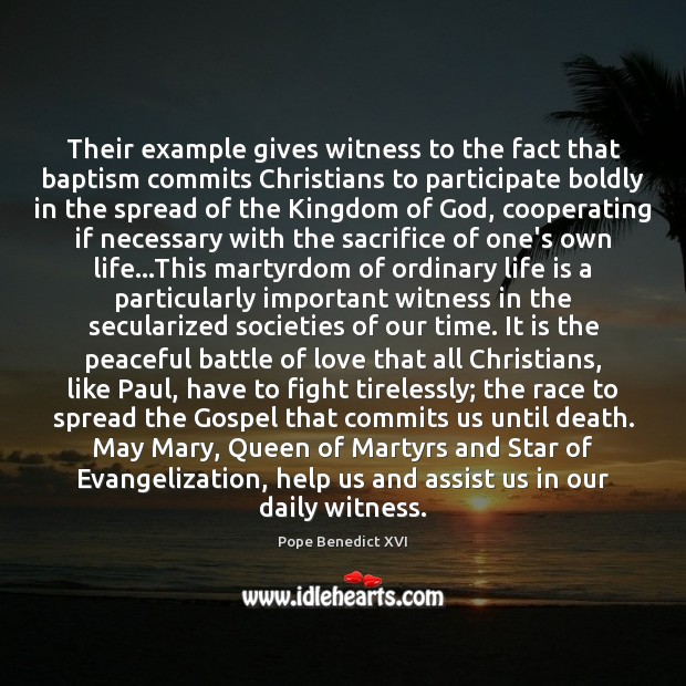 Their example gives witness to the fact that baptism commits Christians to Image