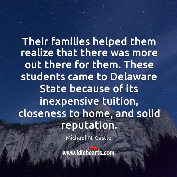 Image, Their families helped them realize that there was more out there for them.