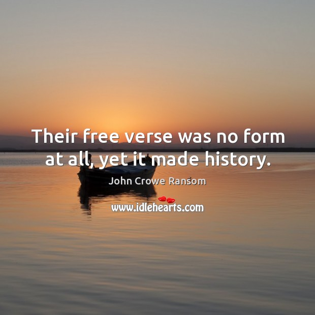 Their free verse was no form at all, yet it made history. Image