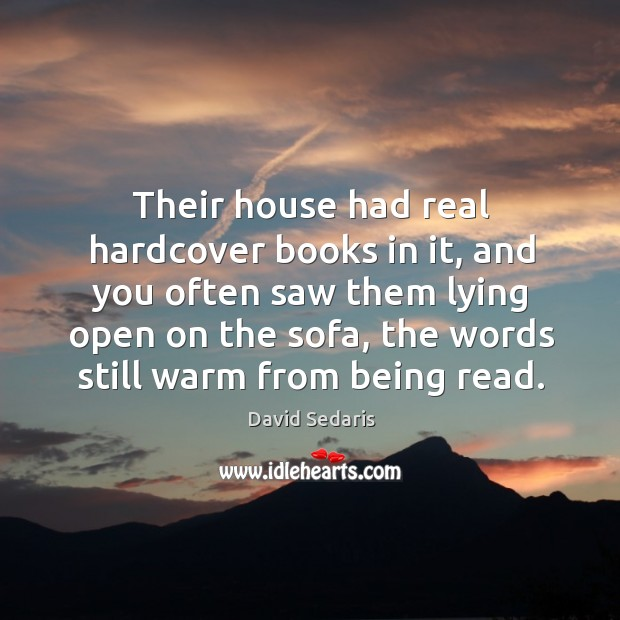 Their house had real hardcover books in it, and you often saw Image