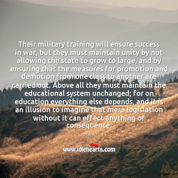 Their military training will ensure success in war, but they must maintain Plato Picture Quote