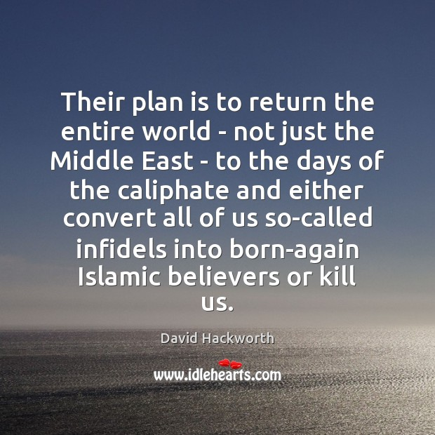Their plan is to return the entire world – not just the Plan Quotes Image