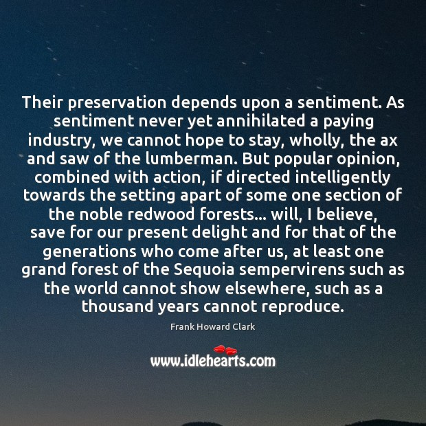 Their preservation depends upon a sentiment. As sentiment never yet annihilated a Image