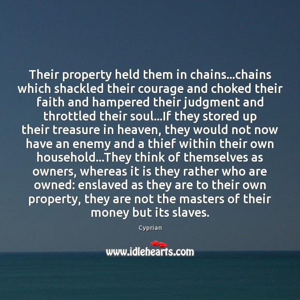 Image, Their property held them in chains…chains which shackled their courage and