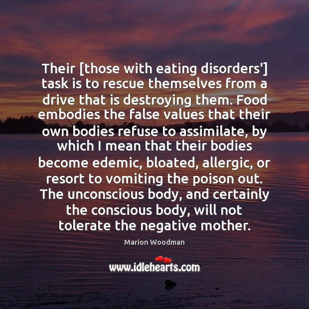 Image, Their [those with eating disorders'] task is to rescue themselves from a