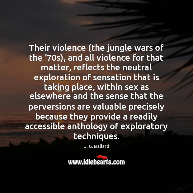 Image, Their violence (the jungle wars of the '70s), and all violence