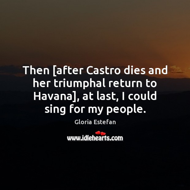 Then [after Castro dies and her triumphal return to Havana], at last, Image