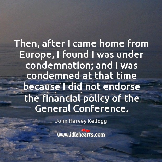 Then, after I came home from europe, I found I was under condemnation Image