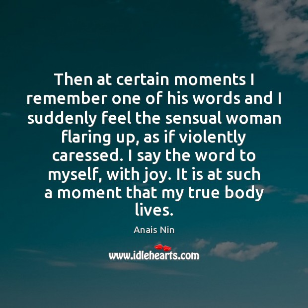 Image, Then at certain moments I remember one of his words and I