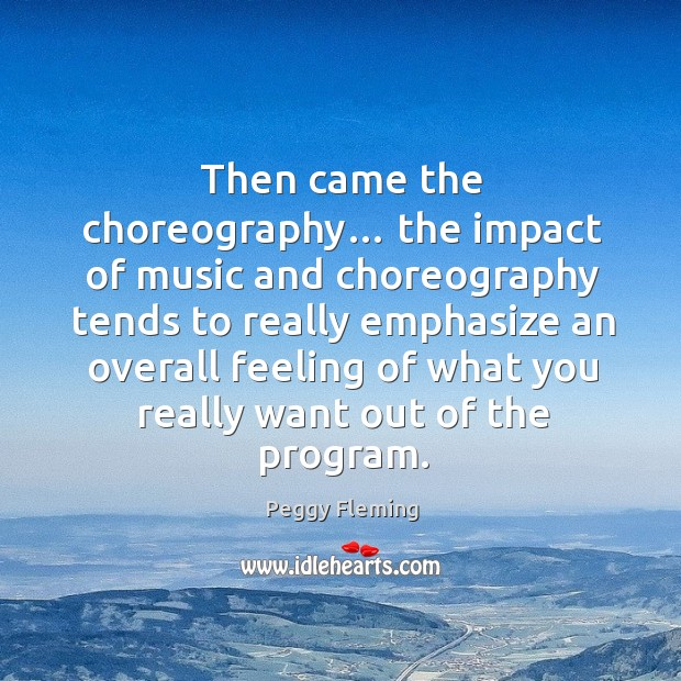 Then came the choreography… the impact of music and choreography Image