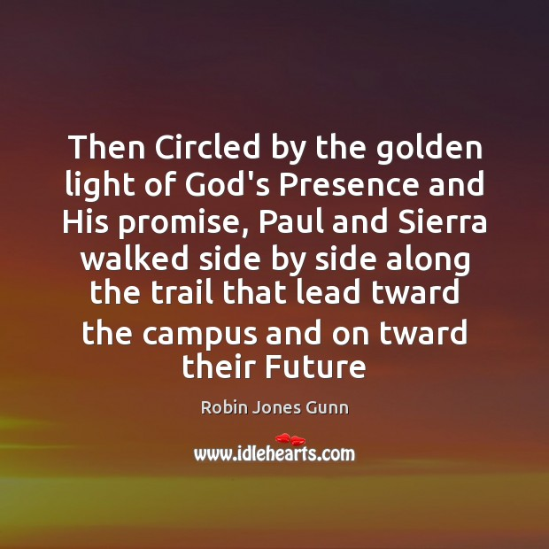 Then Circled by the golden light of God's Presence and His promise, Image