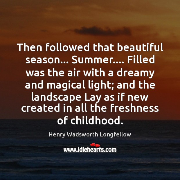 Then followed that beautiful season… Summer…. Filled was the air with a Image