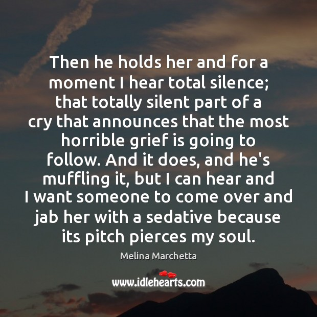 Then he holds her and for a moment I hear total silence; Image
