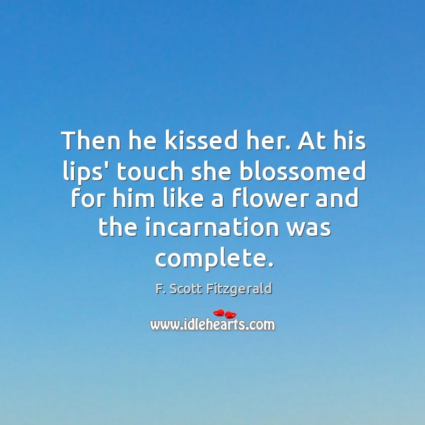 Image, Then he kissed her. At his lips' touch she blossomed for him