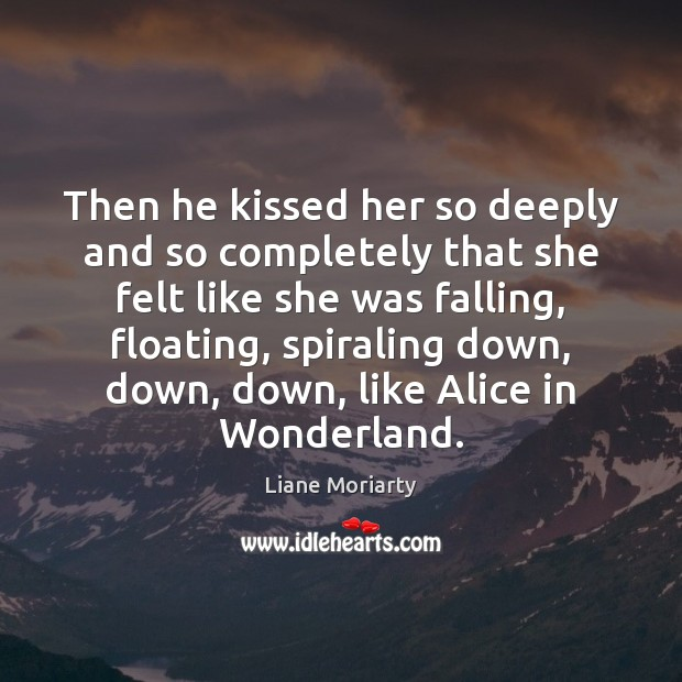 Then he kissed her so deeply and so completely that she felt Image