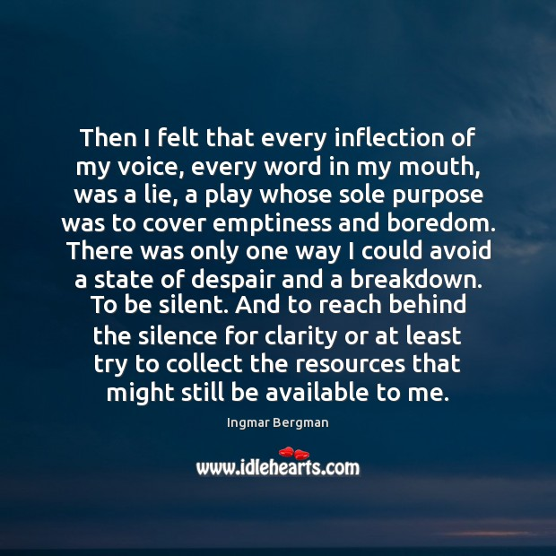 Then I felt that every inflection of my voice, every word in Image