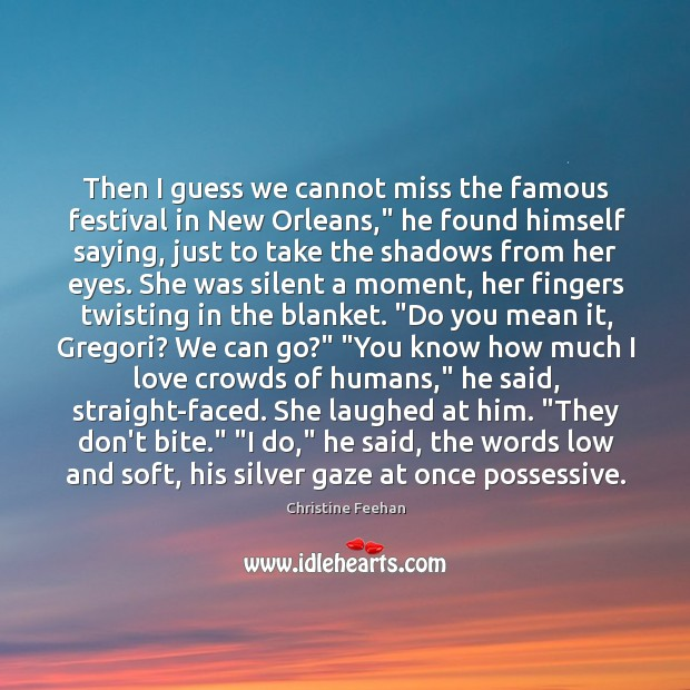 """Then I guess we cannot miss the famous festival in New Orleans,"""" Image"""