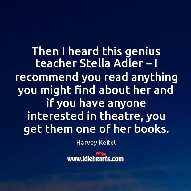 Image, Then I heard this genius teacher stella adler – I recommend you read anything