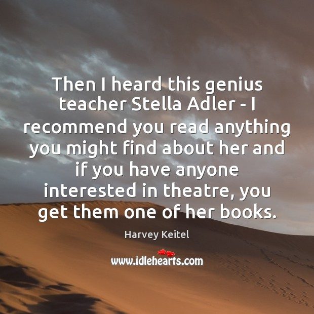 Image, Then I heard this genius teacher Stella Adler – I recommend you