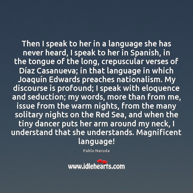 Then I speak to her in a language she has never heard, Image