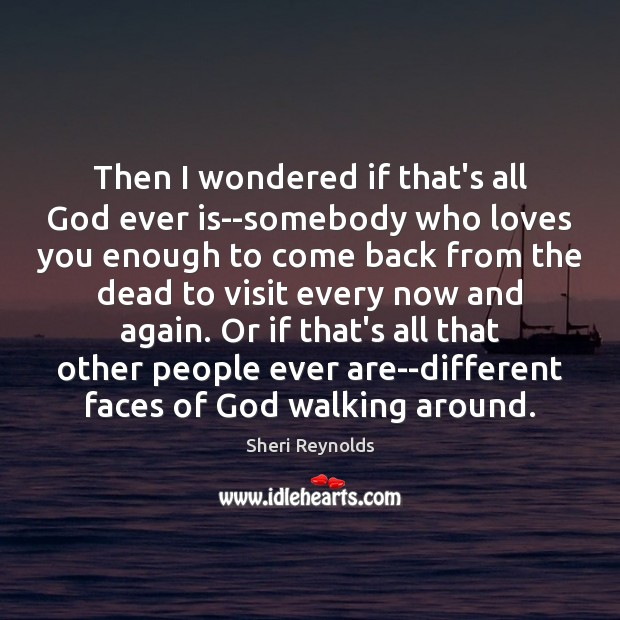 Image, Then I wondered if that's all God ever is–somebody who loves you