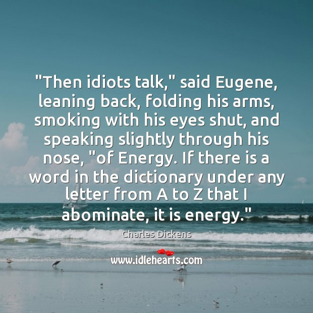 """Image, """"Then idiots talk,"""" said Eugene, leaning back, folding his arms, smoking with"""