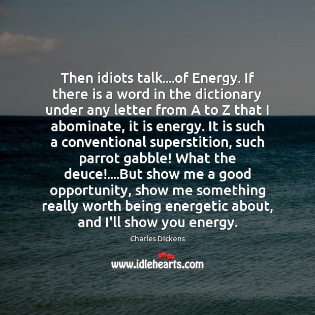 Image, Then idiots talk….of Energy. If there is a word in the