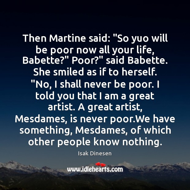 """Then Martine said: """"So yuo will be poor now all your life, Image"""