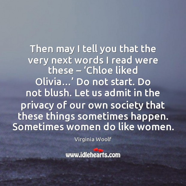 Then may I tell you that the very next words I read Image